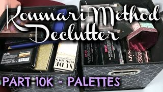 Konmari Method Declutter - Part 10k | Palettes