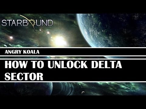 [Starbound Guide] - How to Unlock Delta Sector