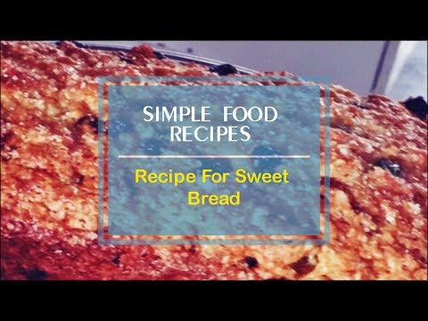 Recipe For Sweet Bread