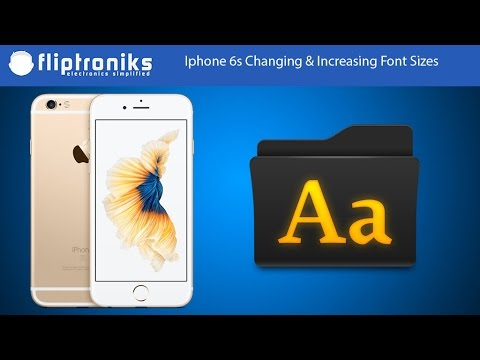 Iphone 6s Changing & Increasing Font Sizes - Fliptroniks.com