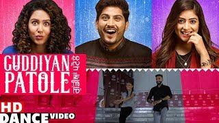 Guddiyan Patole (Dance Video) | Gurnam Bhullar | Sonam Bajwa | Sonia Chopra | Anmol
