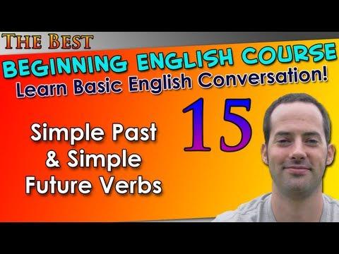 015 - Simple Past & Simple Future Verbs - Beginning English Lesson - Basic English Grammar