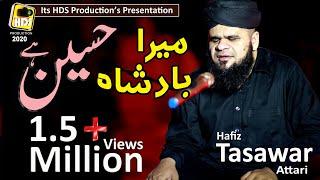 Mera Badshah Hussain hay Hafiz Tasawar Attari New Manqbat Mera Mola Mola Hussain Muharram Special