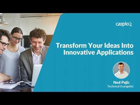 Caspio Webinar: Transform Your Ideas into Innovative Applications