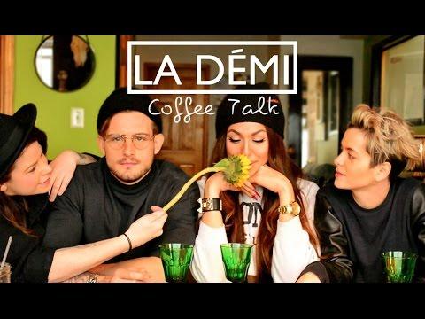 COFFEE TALK // LA DEMI