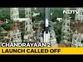 Chandrayaan 2 Launch At 251 Am Aborted Over Technical Snag