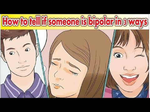 How to tell if Someone is Bipolar in 3 ways