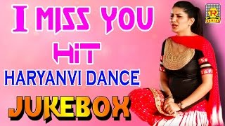 आई मिस यू  | I Miss You | Hit Haryanvi Dance | Juke Box | Sapna Hit Dance