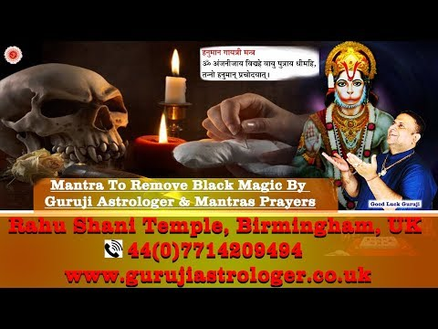 Mantra To Remove Black Magic By Guruji Astrologer And Mantras Prayers Specialist UK
