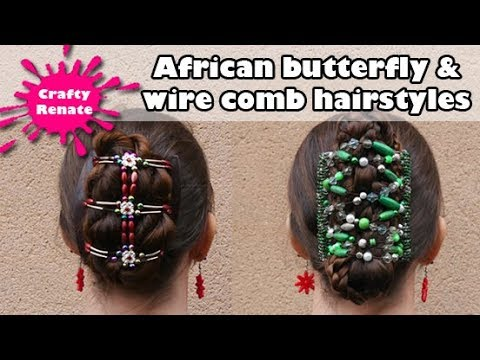 African butterfly & wire comb hairstyles