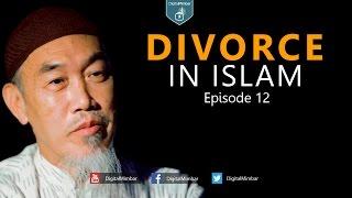 Divorce in Islam | Episode 12 | Part 2 - Hussain Yee
