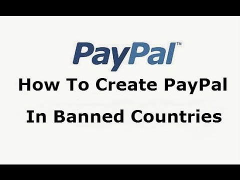How to Create PayPal Account in Banned Countries