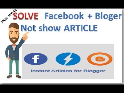 Facebook Instant Articles connect Blogger and ||solve production article not show Problem solve 100%