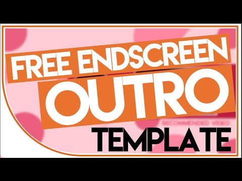 Free EndScreen Outro Template 2017! (7 Different Colors)