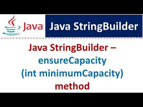 Java Tutorial : Java StringBuilder [ensureCapacity(intminimumCapacity) method]