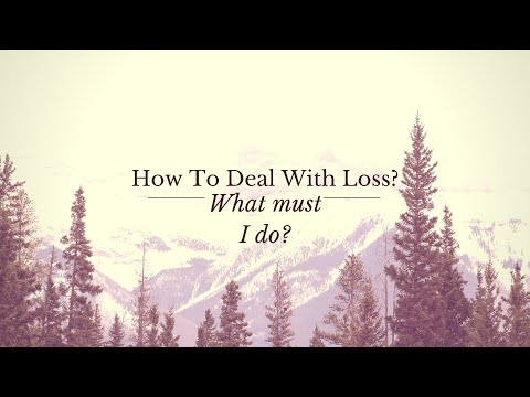 How To Deal With Loss| Loved one |Friends|Parents|Sibling