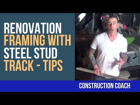 Renovation Framing with Steel Stud Track - Tips!