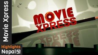 MOVIE XPRESS - Episode 410 | Report about Nepali Movie BHAGYA, PARINAAM, JOKER | Paras Paudel