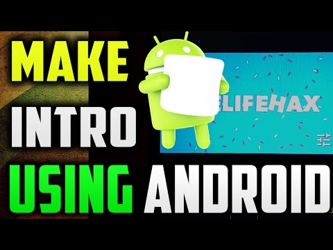 How To Make An Intros For YouTube Videos Using Android - Make Awesome Intro Using Android