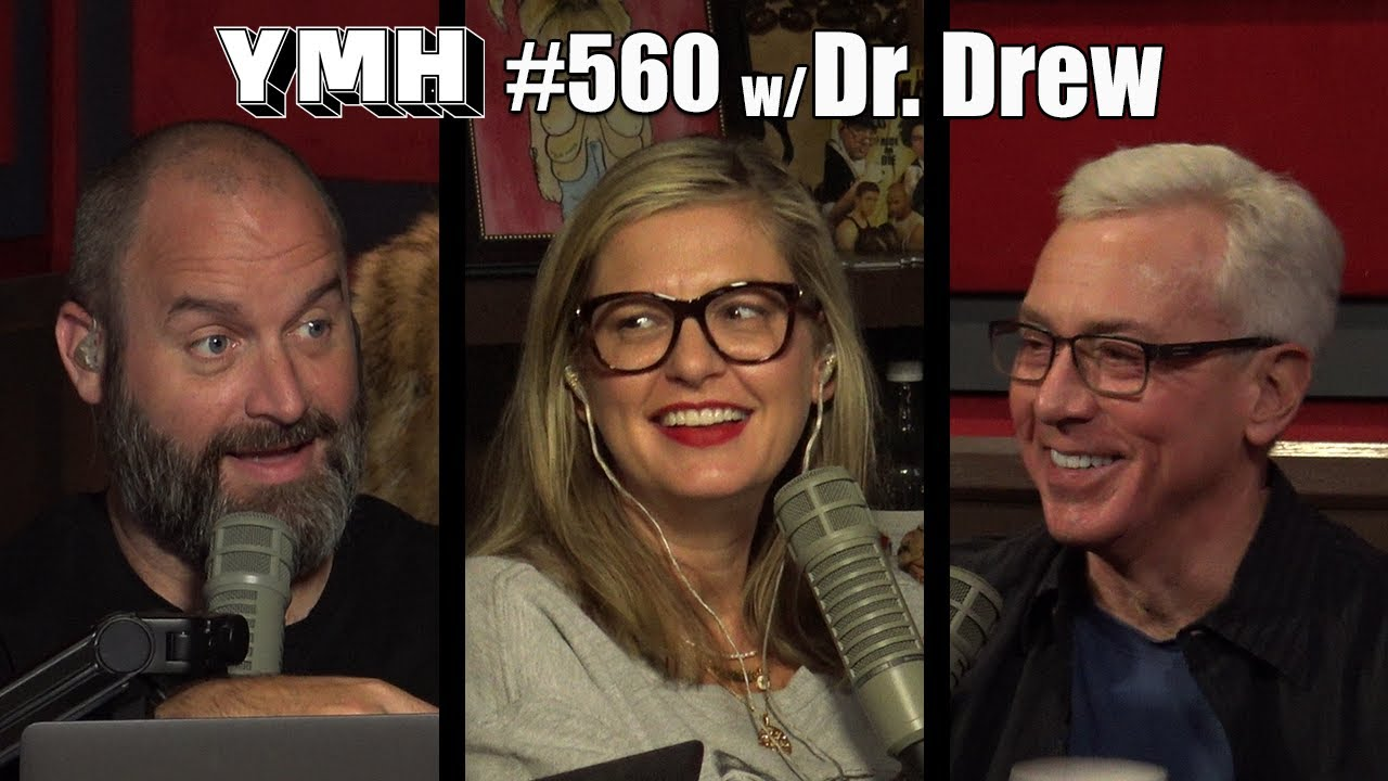 Your Mom's House Podcast - Ep. 560 w/ Dr. Drew Pinsky
