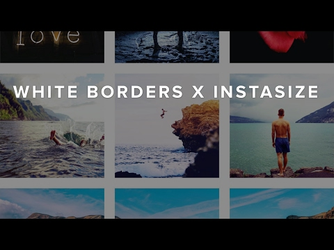 Quick Edits: White Borders Instagram