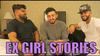 OUR EX GIRLFRIEND STORIES!