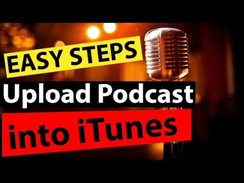 How to Upload Podcast to iTunes - How to Put Podcasts on iTunes Store