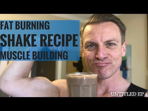 Lose Fat Build Muscle Meal Replacement Shake Recipe - Untitled Ep 4