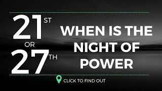 IS IT ON 21st or 27th - KNOW THE FACTS - NIGHT OF POWER
