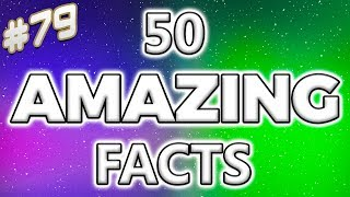 50 AMAZING Facts to Blow Your Mind! #79