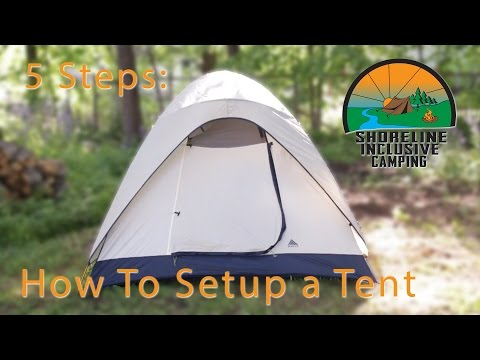 How to setup a tent: 5 Easy Steps - A Camping Blog Series