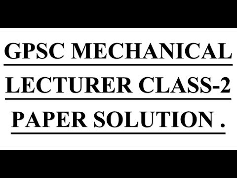 GPSC MECHANICAL LECTURER  CLASS-2 PAPER SOLUTION .