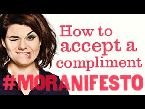 Moranifesto: How to accept a compliment