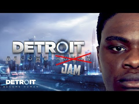 Detroit: Become JAM!! | Detroit: Become Human Livestream