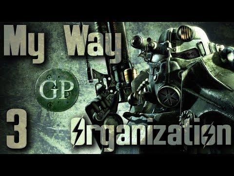 Modding Fallout 3 : My Way : Organize to Win : 3
