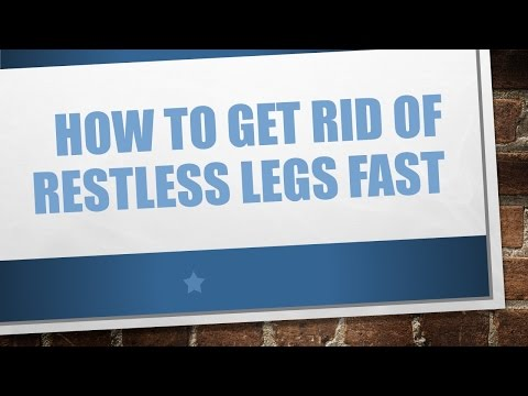 How To Get Rid Of Restless Legs Fast- The Solution Is Here