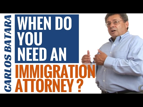 When Do You Need An Immigration Attorney?