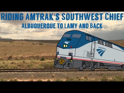Riding Amtrak's Southwest Chief: Albuquerque to Lamy and Back 7/29/17