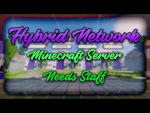 Hybrid Network - Minecraft Server Needs Staff! (READ DESCRIPTION)