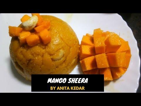 Mango Sheera |मँगो शिरा!Quick & Easy Indian Sweet | Recipe By Anita Kedar
