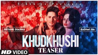 Song Teaser: Khudkhushi   Priyank Sharma & Rashmi Jha   Neeti Mohan   Releasing On 13 December