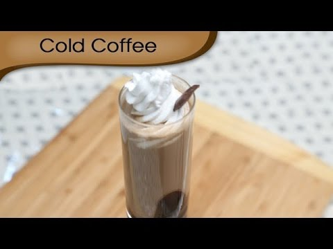 Cold Coffee - Iced Coffee - Cold Beverage Recipe By Ruchi Bharani