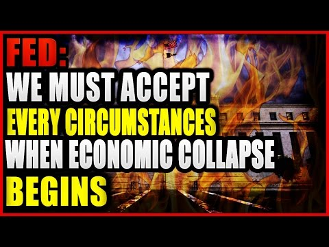 FED Says, We Must Accept Every Circumstance That We Face When the Economic Collapse Begins