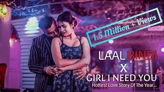 Laal Bindi X Girl I Need You   Chillstep Mix   Himanshu Jain ( Romantic Love Story ) Love Mashup
