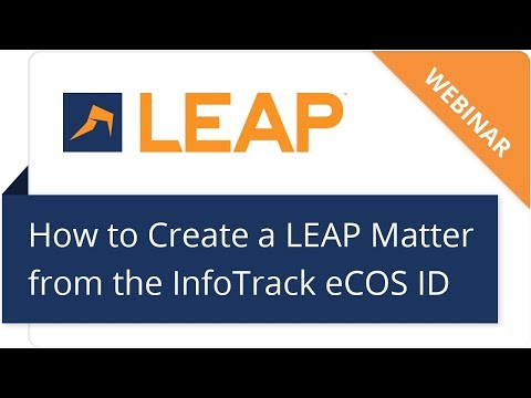 Webinar: How to create a matter in LEAP from the InfoTrack eCOS ID