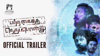 Patra Vaitha Nerupondru Official Trailer | Dinesh Sadasivam | Smruthi Venkat | Vinoth Rajendran
