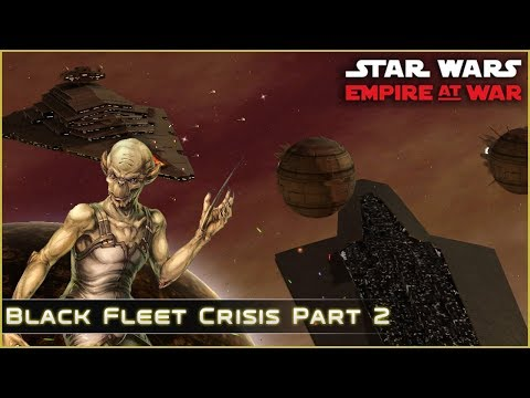 Black Fleet Crisis [ Yevetha ] - Part 2/2 - Thrawn's Revenge 2.2 - Star Wars Empire at War Mod