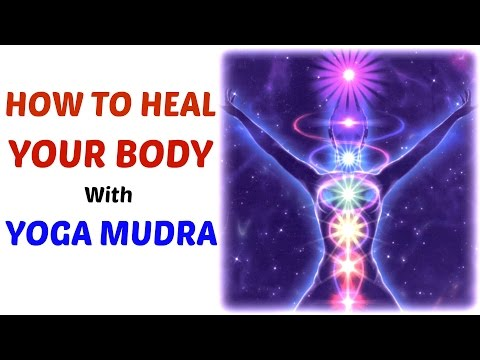 How to use Yoga Mudras to heal ANY ailment | MUST WATCH