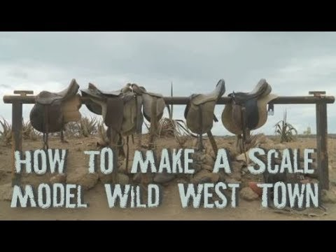 Model Railroaders - How To Make A Scale Wild West Town