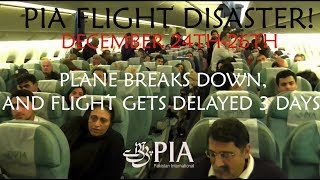 FLIGHT DISASTER!, PK758, PIA Pakistan International Airlines, London to Lahore, 24/12/13